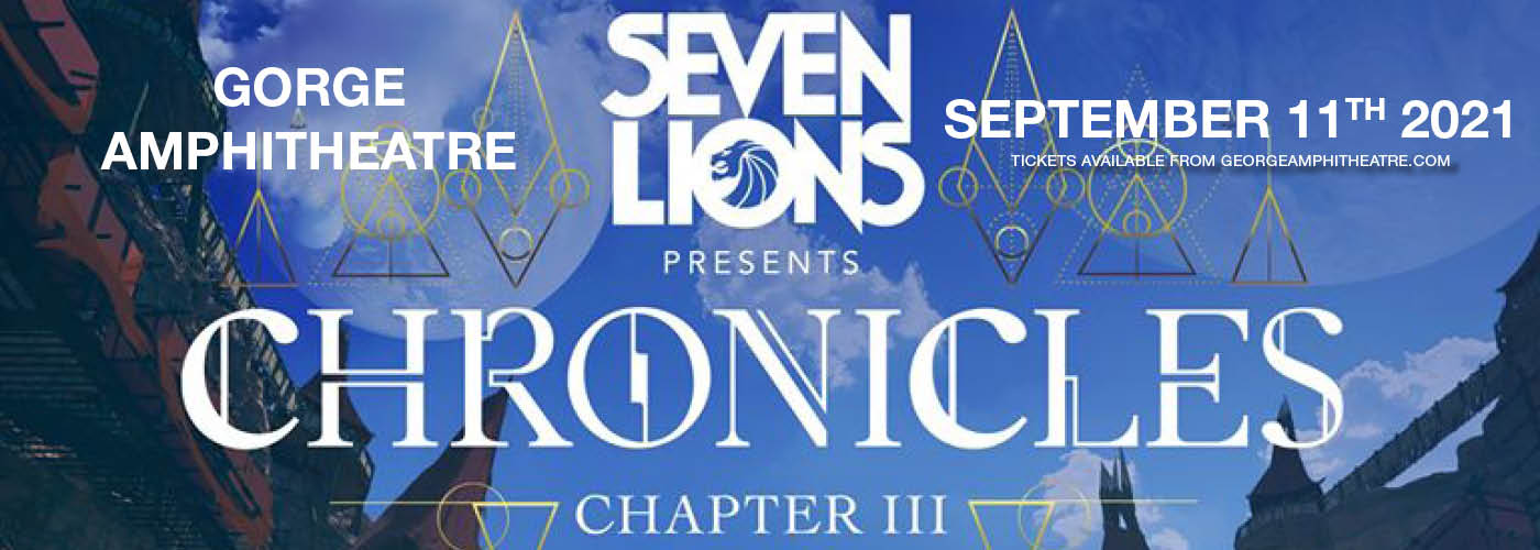 Seven Lions Presents: Chronicles 3 at Gorge Amphitheatre